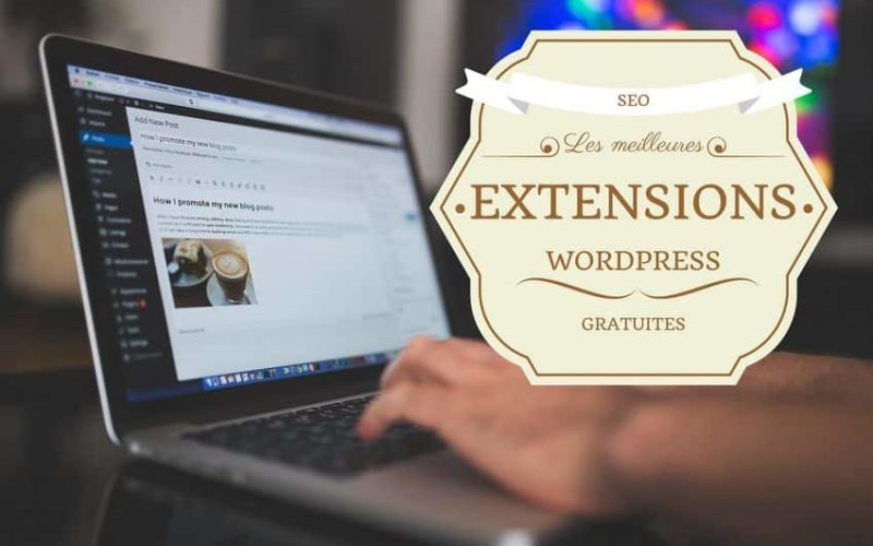 Les meilleures extensions WordPress gratuites pour le SEO